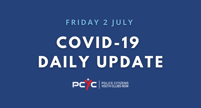 COVID-19 Updates: No new restrictions, reminder not to travel from Greater Sydney to regional locations   Friday 2 July